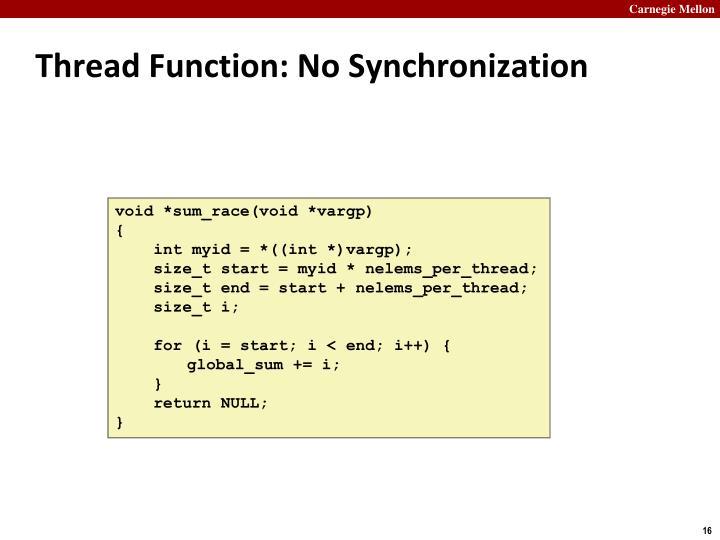 Thread Function: No Synchronization