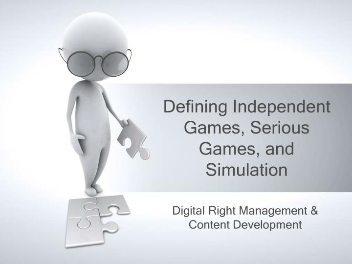 defining independent games serious games and simulation