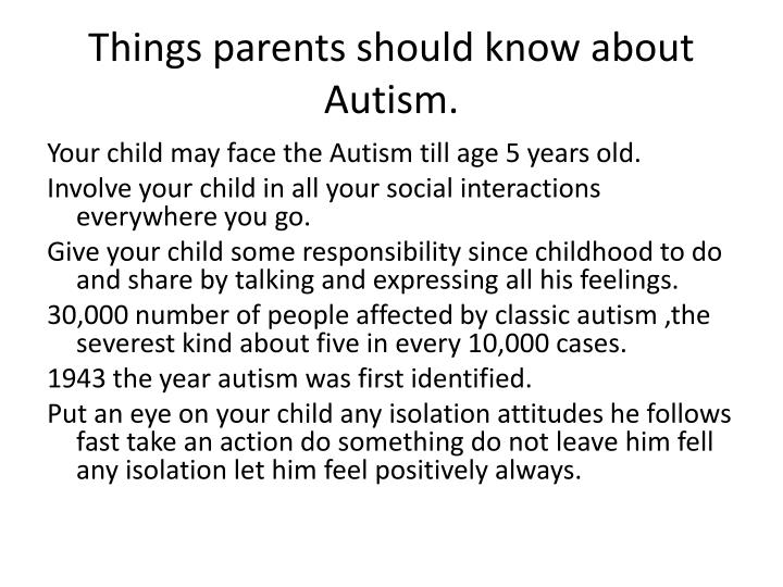 Things parents should know about  Autism.
