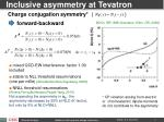 inclusive asymmetry at tevatron