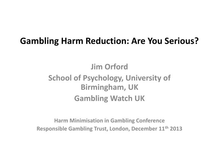 Gambling harm reduction are you serious