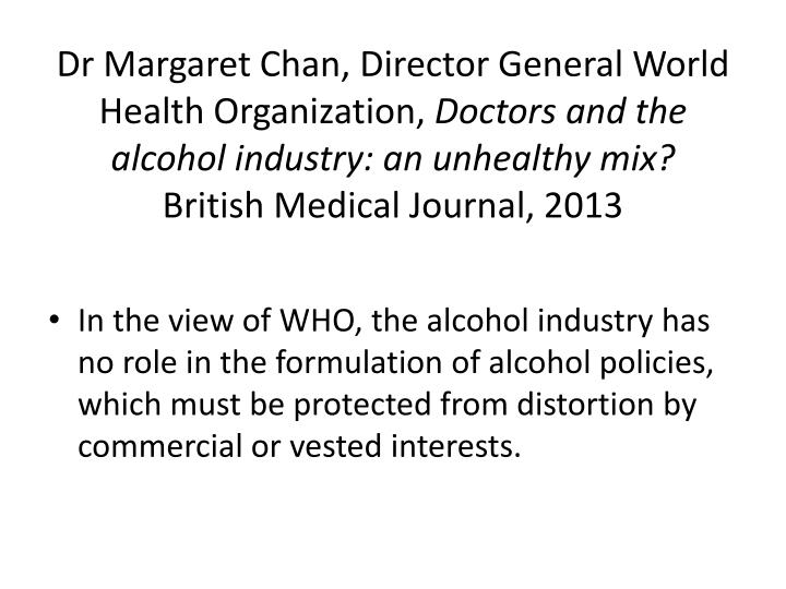 Dr Margaret Chan, Director General World Health Organization,