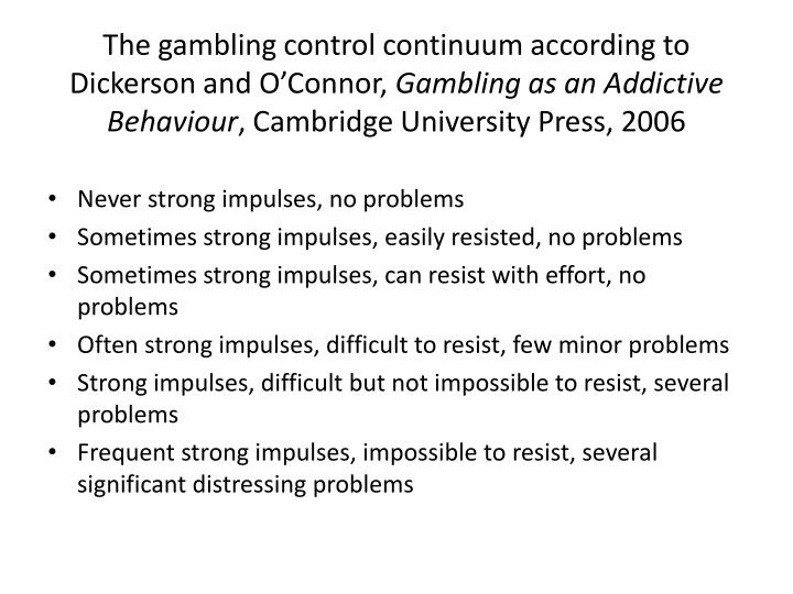 The gambling control continuum according to Dickerson and O'Connor,