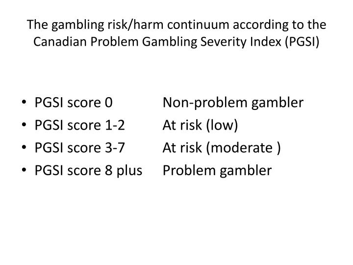 The gambling risk harm continuum according to the canadian problem gambling severity index pgsi
