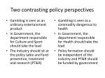 two contrasting policy perspectives
