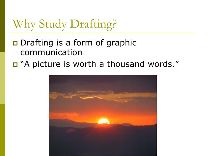 Why Study Drafting?