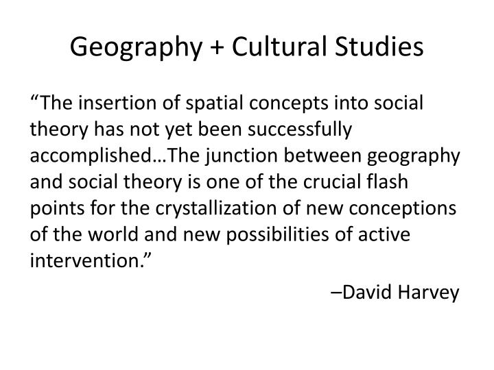 Geography + Cultural Studies