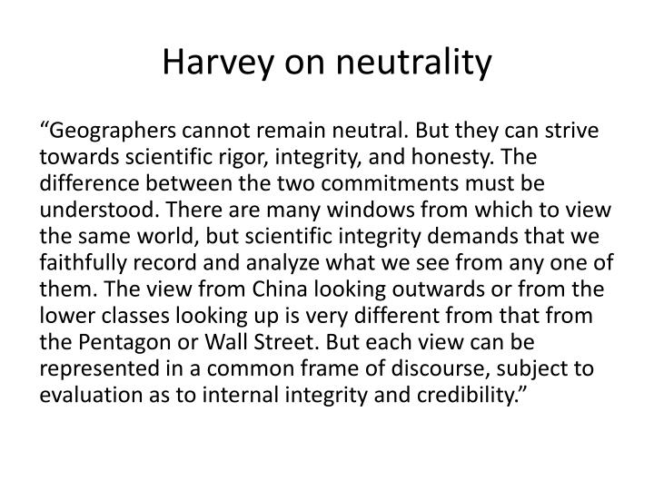 Harvey on neutrality