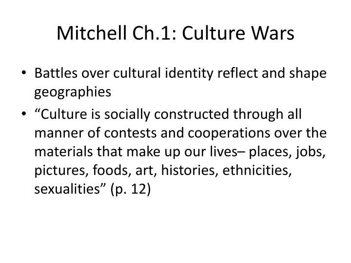 Mitchell Ch.1: Culture Wars