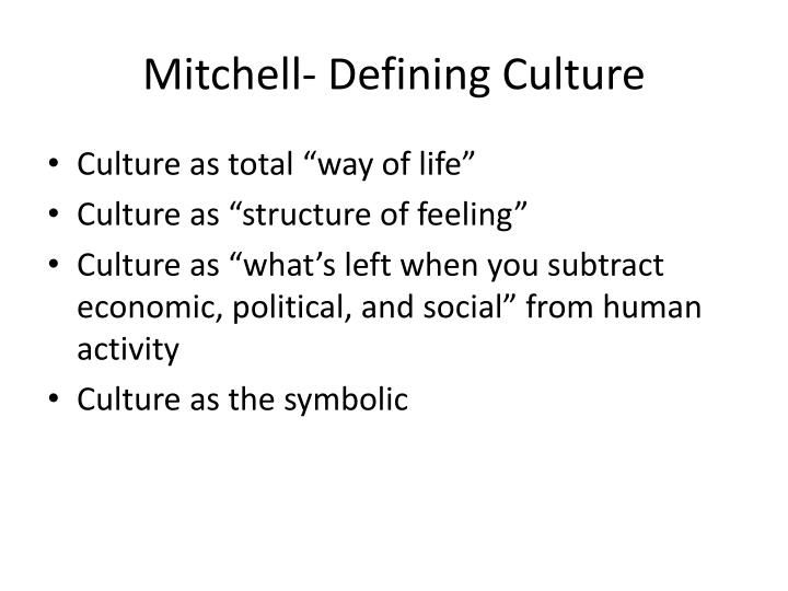 Mitchell- Defining Culture