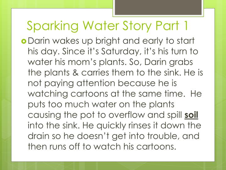 Sparking Water Story Part 1