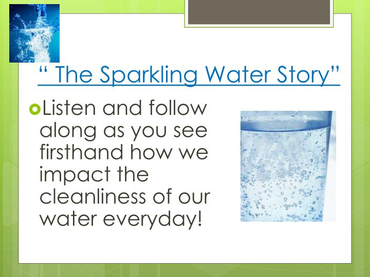 """ The Sparkling Water Story"""