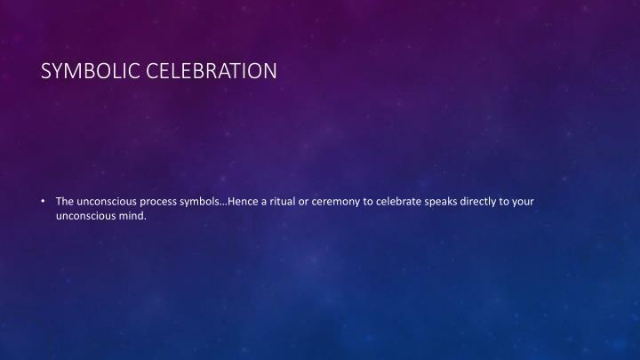 Symbolic celebration