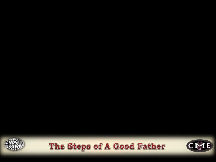 The Steps of A Good Father