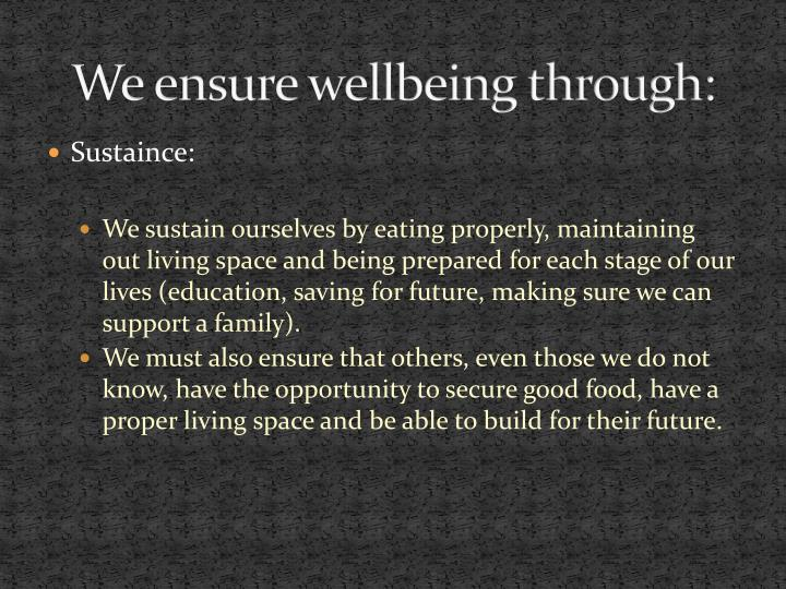 We ensure wellbeing through
