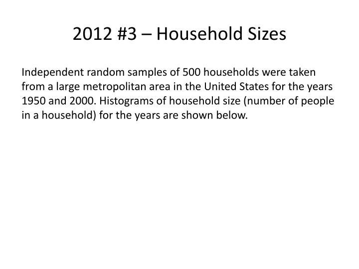 2012 #3 – Household Sizes