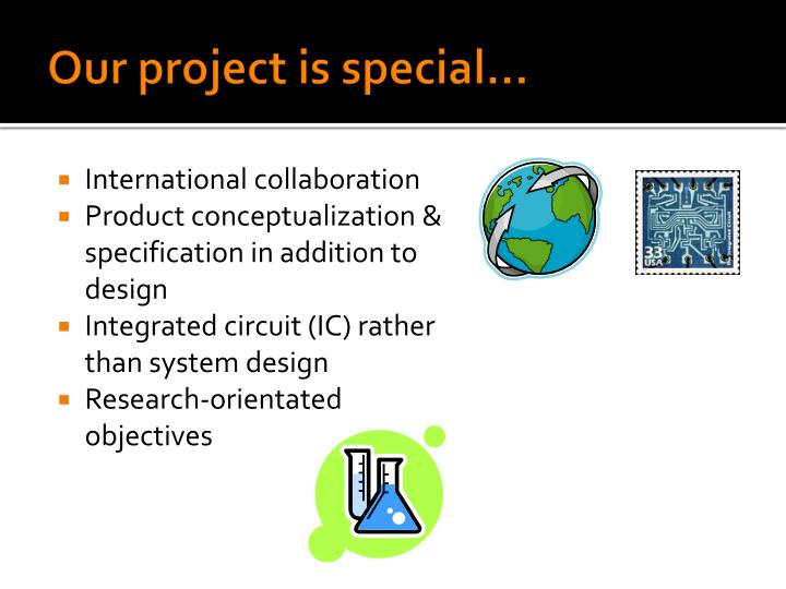 Our project is special