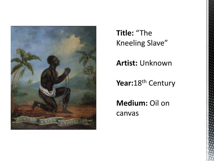 Title the kneeling slave artist unknown year 18 th century medium oil on canvas