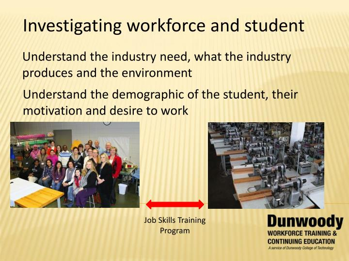 Investigating workforce and student