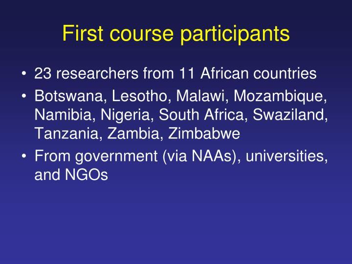 First course participants