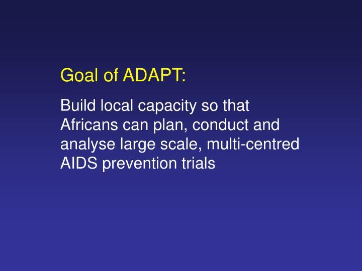 Goal of ADAPT: