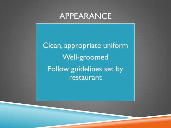 Clean, appropriate uniform