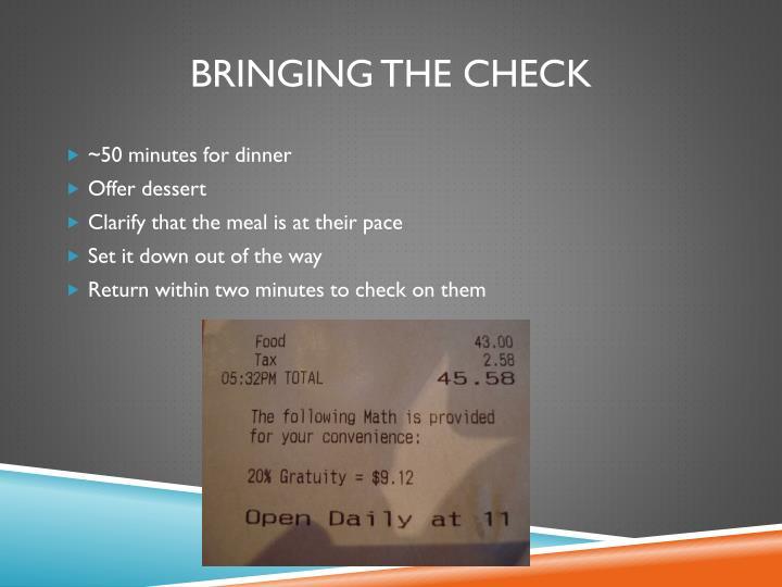 Bringing the check