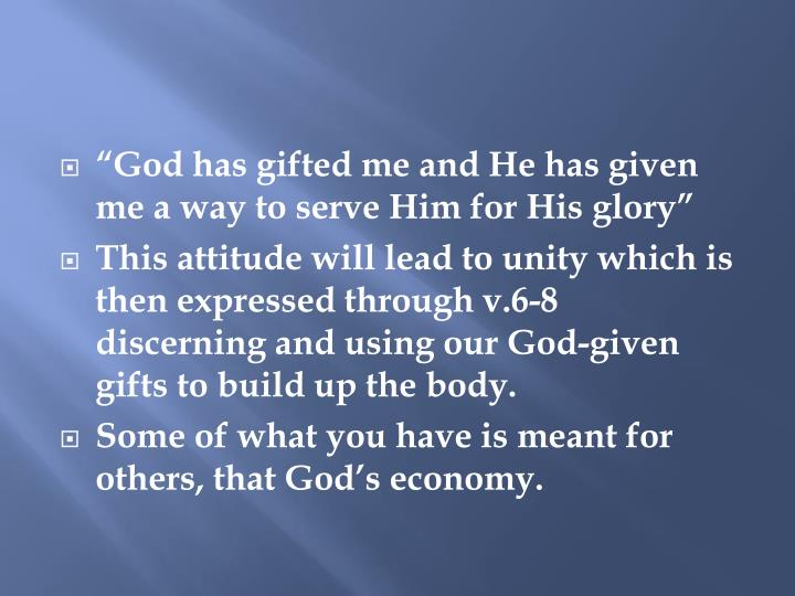 """""""God has gifted me and He has given me a way to serve Him for His glory"""""""
