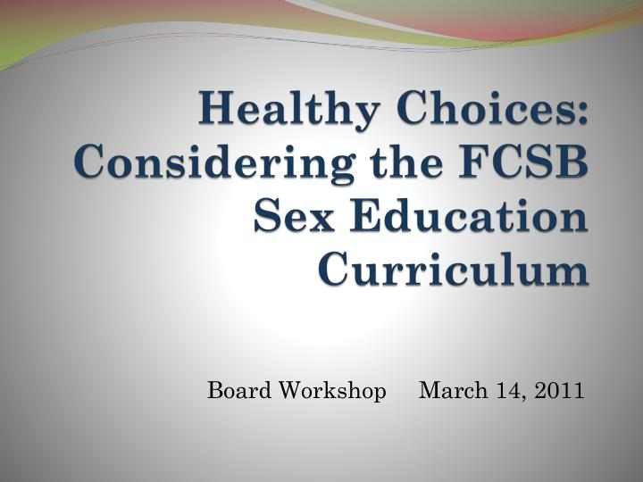 healthy choices considering the fcsb sex education curriculum