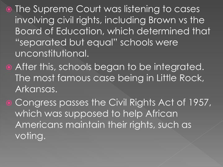 The Supreme Court was listening to cases involving civil rights, including Brown