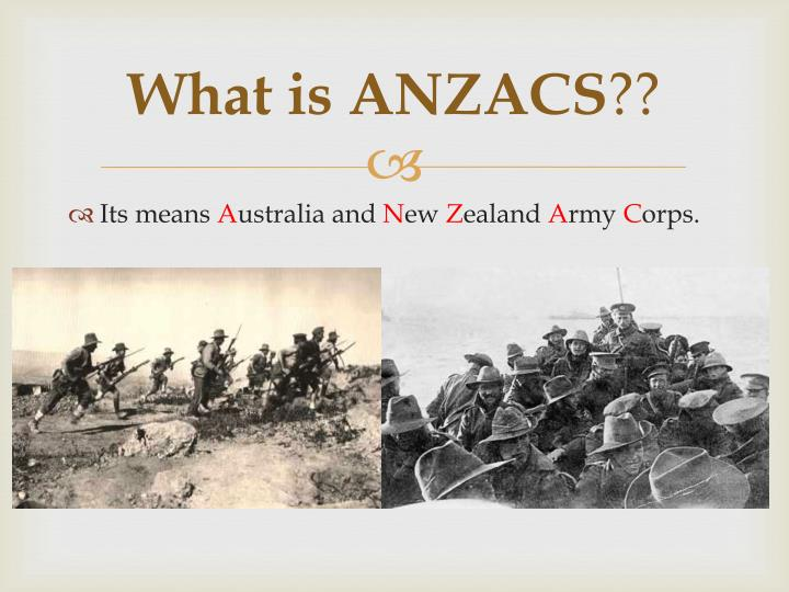 What is ANZACS