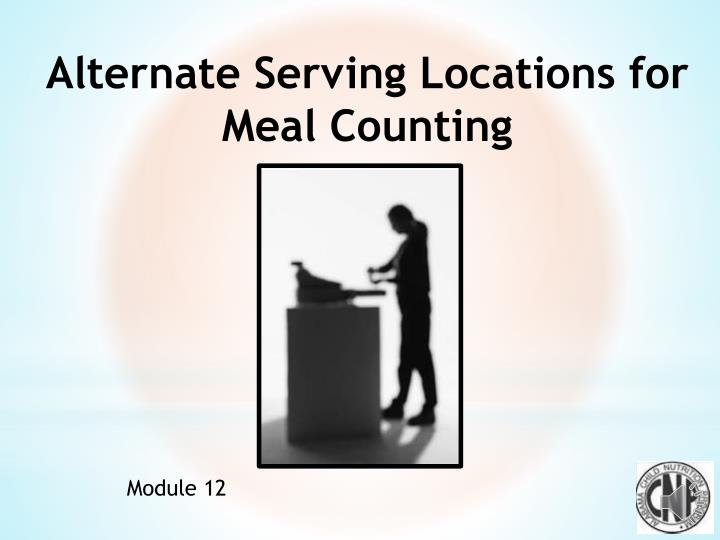 Alternate Serving Locations for Meal Counting