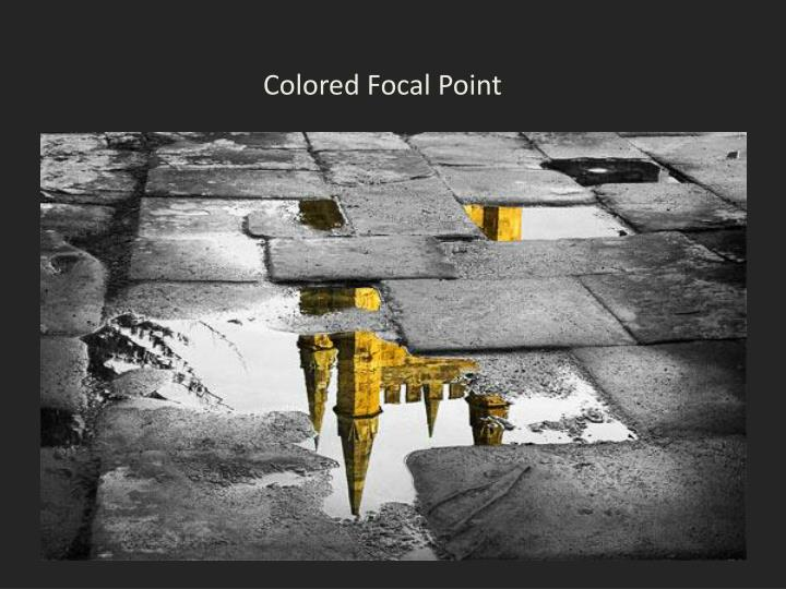 Colored Focal Point