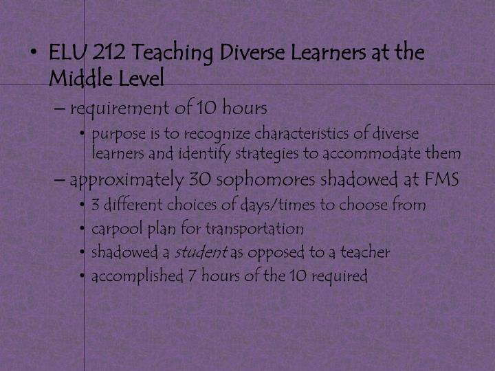 ELU 212 Teaching Diverse Learners at the Middle Level