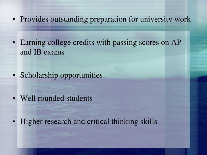 Provides outstanding preparation for university work