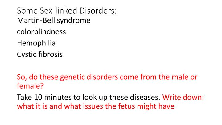 Some Sex-linked Disorders: