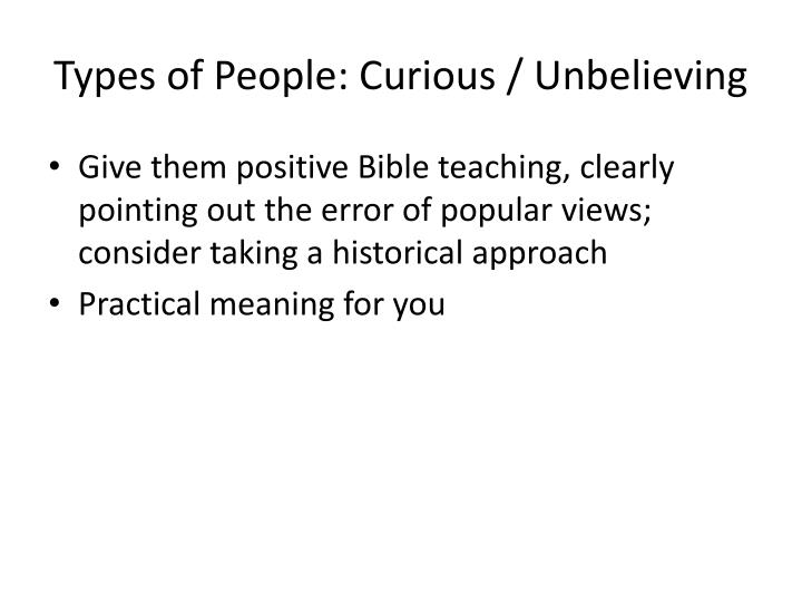 Types of People: Curious / Unbelieving