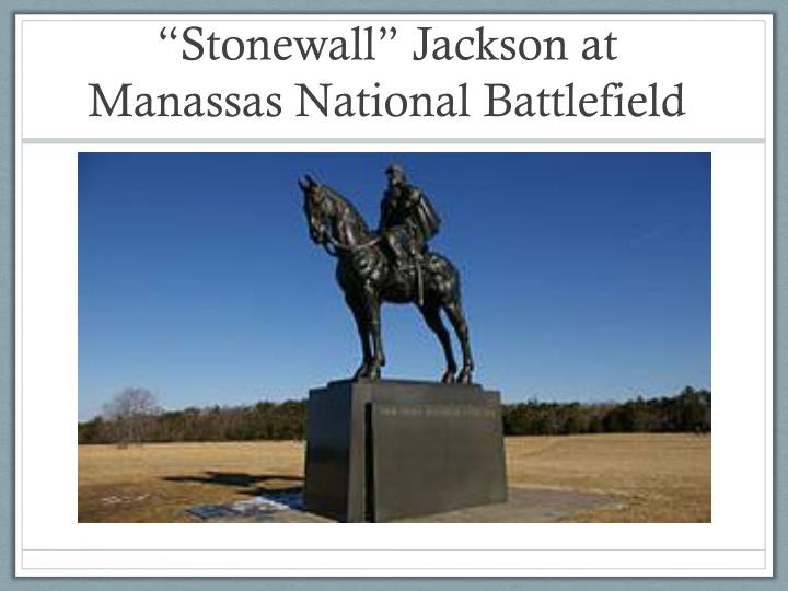 """Stonewall"" Jackson at Manassas National Battlefield"