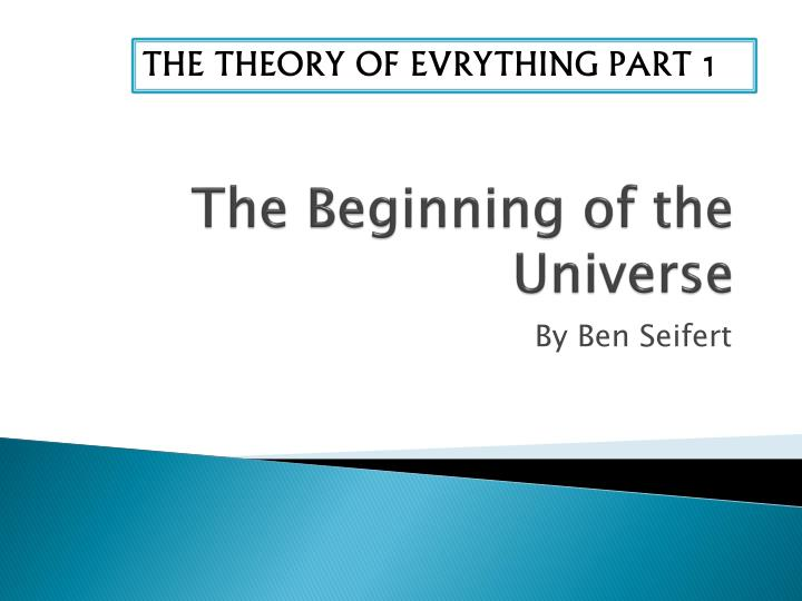 THE THEORY OF EVRYTHING PART 1