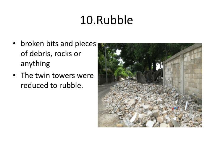 10.Rubble