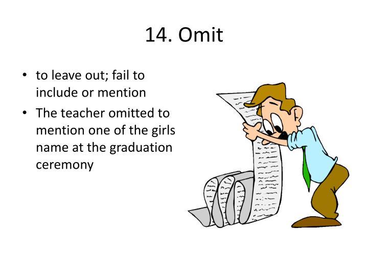 14. Omit