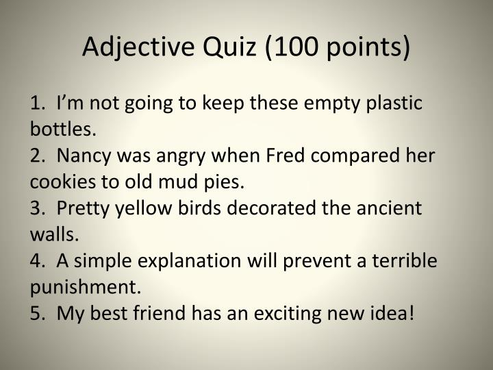 Adjective Quiz (100 points)