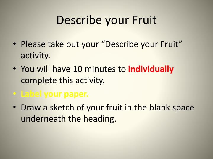 Describe your Fruit