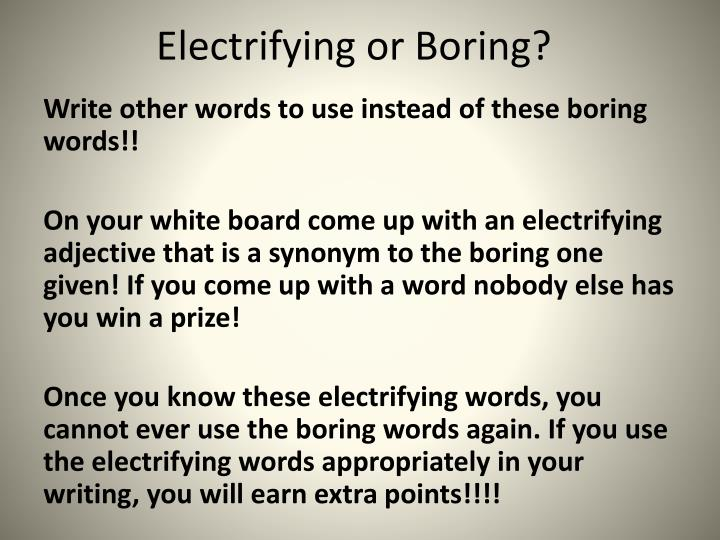 Electrifying or Boring?