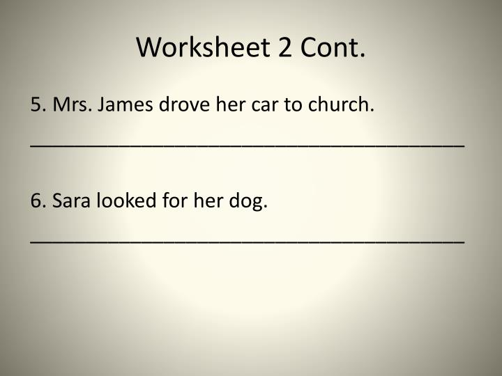 Worksheet 2 Cont.