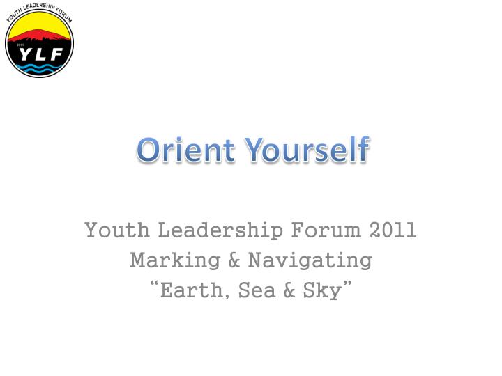 Orient Yourself