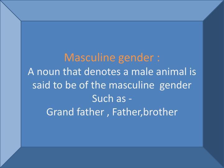 Masculine gender :