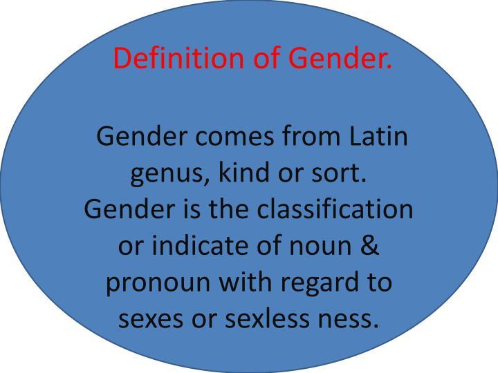 Definition of Gender.