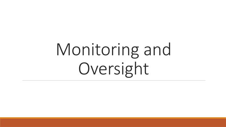Monitoring and Oversight