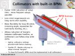 collimators with built in bpms